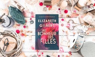 au bonheur des filles Elizabeth Gilbert