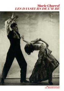 Les danseurs de l'aube de Marie Charrel